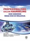 Profesionalisme Dalam Kaunseling Dan Cabaran Masa Kini Di Malaysia - text