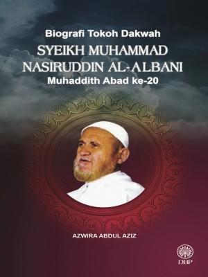 Biografi Tokoh Dakwah : Syeikh Muhammad Nasiruddin Al-Albani Muhaddith Abad Ke 20 by Azwira Abdul Aziz from Dewan Bahasa dan Pustaka in General Academics category