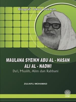 Biografi Tokoh Dakwah: Maulana Syeikh Abu Al-Hasan Ali Al-Nadwi - Da'I, Muslih, Alim dan Rabbani by Zulkifli Mohamad from Dewan Bahasa dan Pustaka in General Academics category