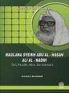 Biografi Tokoh Dakwah: Maulana Syeikh Abu Al-Hasan Ali Al-Nadwi - Da'I, Muslih, Alim dan Rabbani - text