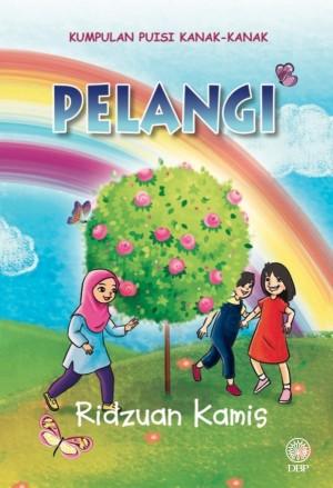 Kumpulan Puisi Kanak-kanak: Pelangi by Ridzuan Kamis from Dewan Bahasa dan Pustaka in Children category