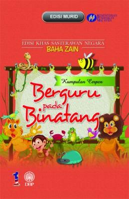 Berguru Pada Binatang (Kumpulan Cerpen) by Baha Zain from Dewan Bahasa dan Pustaka in General Academics category