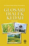 Glosari Dialek Kedah Edisi Kedua - text