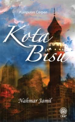 Kota Bisu by Nahmar Jamil from Dewan Bahasa dan Pustaka in General Novel category