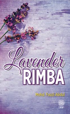 Lavender Rimba by Mohd. Fauzi Abdul from Dewan Bahasa dan Pustaka in General Novel category