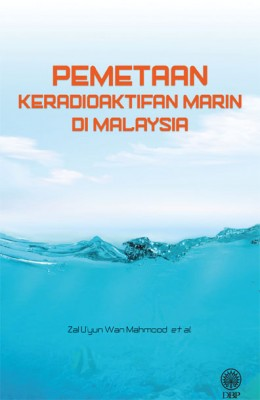 Pemetaan Keradioaktifan Marin di Malaysia by Zal U`yun Wan Mahmood et al. from Dewan Bahasa dan Pustaka in General Novel category