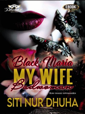 BLACK MARIA: MY WIFE BADWOMAN