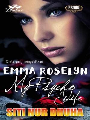 Emma Roselyn: My Psycho Wife