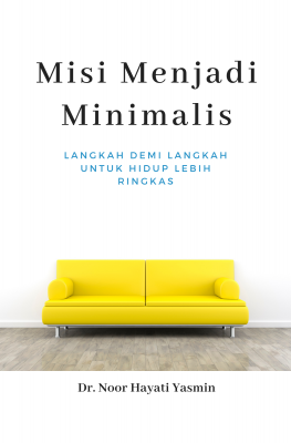 Misi Menjadi Minimalis by Dr Noor Hayati Yasmin from Dua Penulis in Teen Novel category