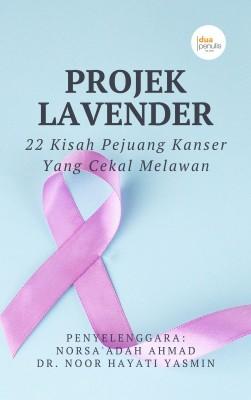 Projek Lavender: 22 Kisah Pejuang Kanser Yang Cekal Melawan