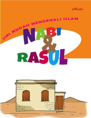 Siri Mudah Mengenali Islam : Nabi dan Rasul by ISHAK HAMZAH from E-MEDIA PUBLICATION SDN BHD in Islam category