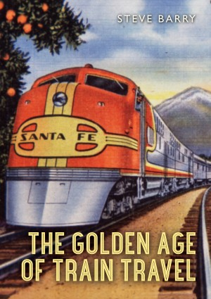 The Golden Age of Train Travel by Steve Barry from Vearsa in History category
