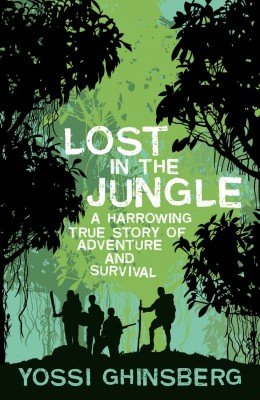 Lost in the Jungle by Yossi Ghinsberg from Vearsa in General Novel category