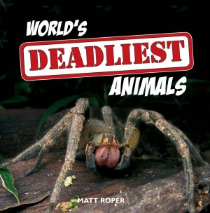 World's Deadliest Animals by Matt Roper from Vearsa in General Novel category