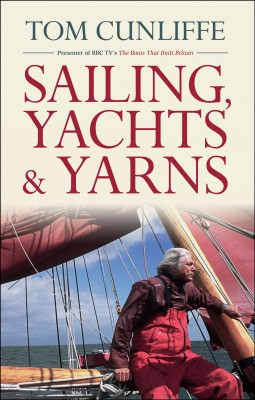 Tom Cunliffe's Sailing, Yachts & Yarns by Tom Cunliffe from Vearsa in Sports & Hobbies category