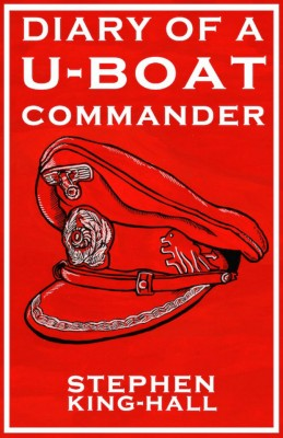 Diary of a U-Boat Commander by Stephen King-Hall from Vearsa in Autobiography,Biography & Memoirs category