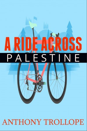 A Ride Across Palestine by Anthony Trollope from Vearsa in General Novel category