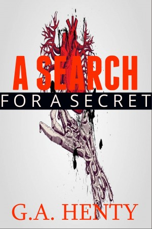 A Search for a Secret by G.A. Henty from Vearsa in General Novel category