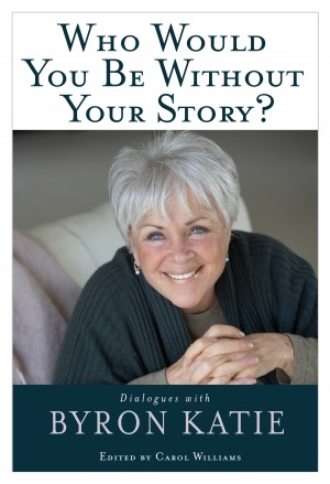 Who Would You Be Without Your Story? by Byron Katie from Vearsa in Lifestyle category
