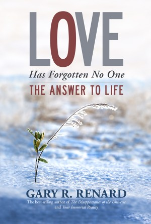 Love Has Forgotten No One by Gary R. Renard from Vearsa in Religion category