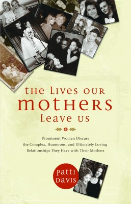 The Lives Our Mothers Leave Us by Patti Davis from Vearsa in Lifestyle category