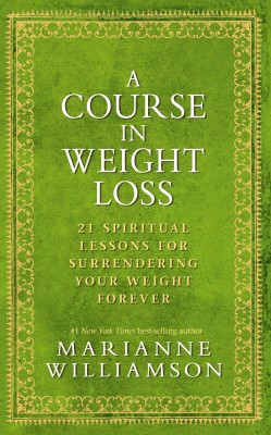 A Course In Weight Loss by Williamson, Marianne from Vearsa in Lifestyle category