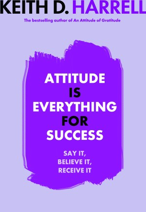 Attitude Is Everything For Success by Keith Harrell from Vearsa in Lifestyle category