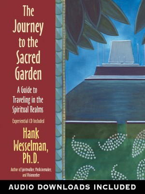 The Journey to the Sacred Garden by Hank Wesselman from Vearsa in Religion category