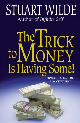 The Trick to Money Is Having Some by Stuart Wilde from Vearsa in Finance & Investments category