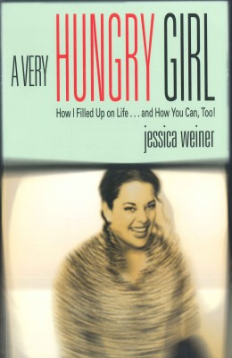 A Very Hungry Girl by Jessica Weiner from Vearsa in Autobiography,Biography & Memoirs category