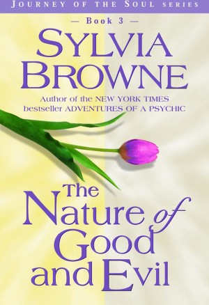 The Nature of Good and Evil by Sylvia Browne from Vearsa in Religion category