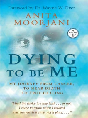 Dying to Be Me by Anita Moorjani from Vearsa in Autobiography,Biography & Memoirs category