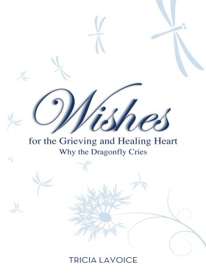 Wishes for the Grieving and Healing Heart by Tricia LaVoice from Vearsa in Lifestyle category