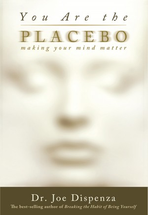 You Are the Placebo by Dr. Joe Dispenza from Vearsa in Religion category