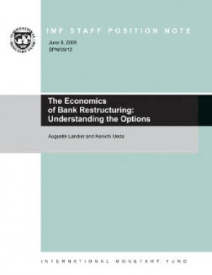 The Economics of Bank Restructuring: Understanding the Options by Augustin Landier from Vearsa in Finance & Investments category