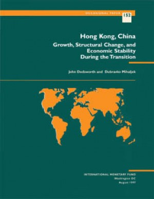 Hong Kong, China: Growth, Structural Change, and Economic Stability During the Transition by Dubravko Mihaljek from Vearsa in Finance & Investments category