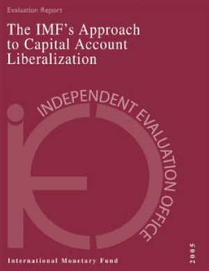 IEO Evaluation Report on the IMF's Approach to Capital Account Liberalization 2005 by International Monetary Fund from Vearsa in Finance & Investments category