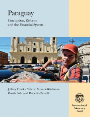 Paraguay: Corruption, Reform, and the Financial System by Jeffrey Franks from Vearsa in Finance & Investments category