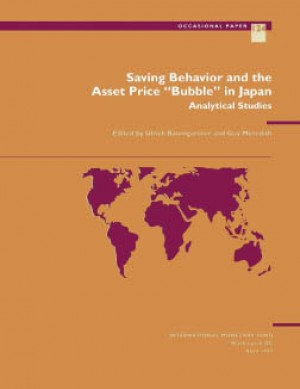 Saving Behavior and the Asset Price 'Bubble' in Japan: Analytical Studies by Guy Meredith from Vearsa in Finance & Investments category