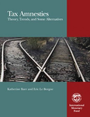 Tax Amnesties: Theory, Trends, and Some Alternatives by Eric Le Borgne from Vearsa in Finance & Investments category