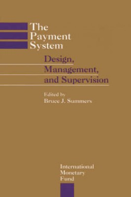 The Payment System: Design, Management, and Supervision by Bruce Summers from Vearsa in Finance & Investments category