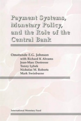 Payment Systems, Monetary Policy and the Role of the Central Bank by Omotunde Johnson from Vearsa in Finance & Investments category