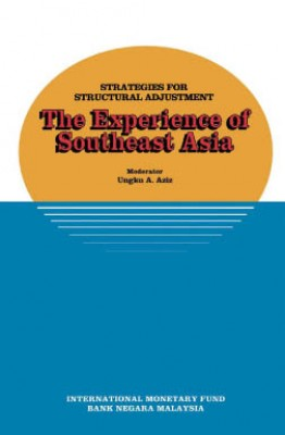 Strategies for Structural Adjustment: The Experience of Southeast Asia, papers presented at a seminar held in Kuala Lumpur, Malaysia, June 28-July 1, 1989 by Ungku Abdul Aziz from Vearsa in Finance & Investments category
