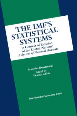 The IMF's Statistical Systems in Context of Revision of the United Nations' A System of National Accounts by Vicente Galbis from Vearsa in Finance & Investments category