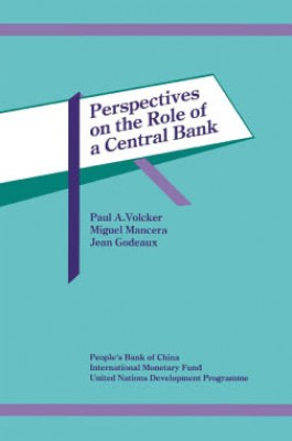 Perspectives on the Role of a Central Bank by Miguel Mancera from Vearsa in Finance & Investments category