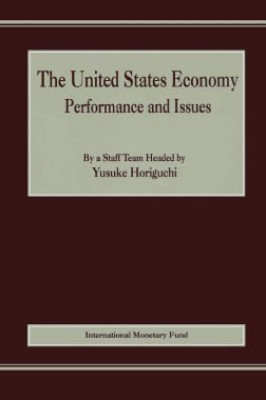 The United States Economy: Performance and Issues by Yusuke Horiguchi from Vearsa in Finance & Investments category