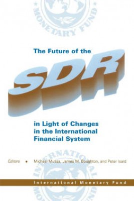 The Future of the SDR in Light of Changes in the International Monetary System by James Boughton from Vearsa in Finance & Investments category