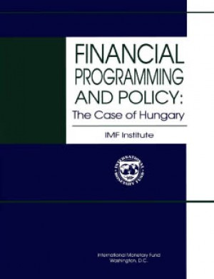 Financial Programming and Policy: The Case of Hungary by Karen Swiderski from Vearsa in Finance & Investments category
