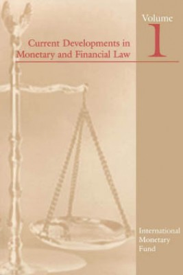 Current Developments in Monetary and Financial Law, Vol. 1 by International Monetary Fund from Vearsa in Finance & Investments category