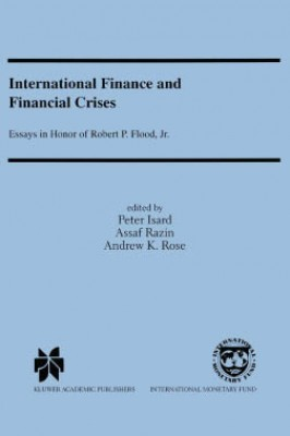 International Finance and Financial Crises: Essays in Honor of Robert P. Flood Jr. by Peter Isard from Vearsa in Finance & Investments category